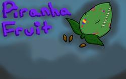 Max Hall - Piranha fruit