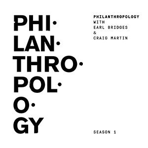 Podcast:  Phil·an·thro·pol·o·gy