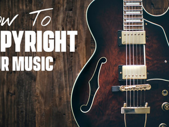 How To Copyright Your Music [In 10 Minutes or Less]