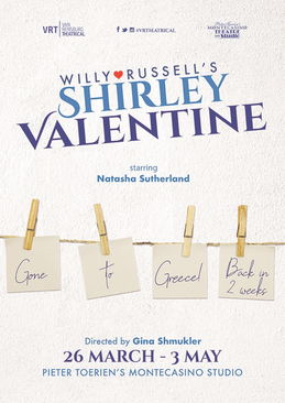 VR Theatrical presents Willy Russell's SHIRLEY VALENTINE - Montecasino - 26 March - 3 May.
