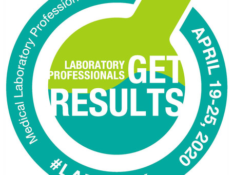 Celebrate Medical Laboratory Professionals Week - April 19-25, 2020