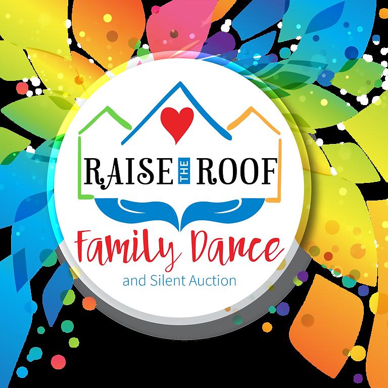 RAISE THE ROOF FAMILY DANCE & SILENT AUCTION 2020