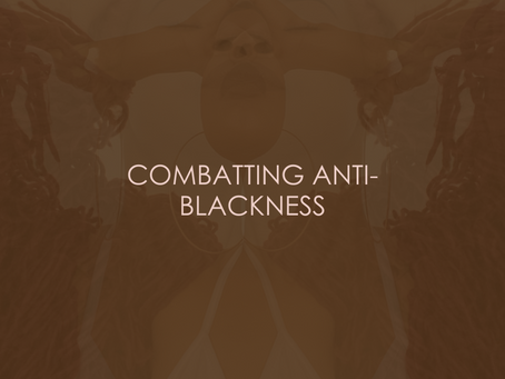 COMBATTING ANTI-BLACKNESS: PT 1, ACKNOWLEDGEMENT