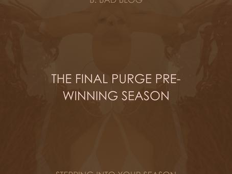 THE FINAL PURGE, PRE WINNING SEASON