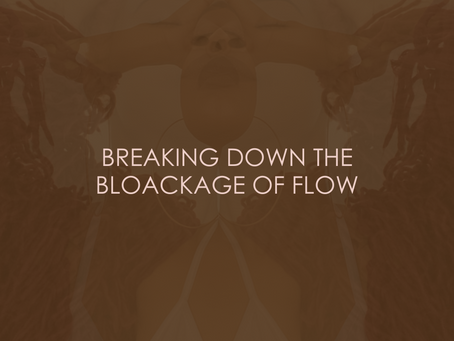 BREAKING DOWN THE BLOCKAGE OF FLOW