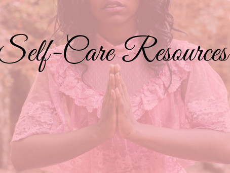 SELF-CARE RESOURCES FOR THE BROWN GIRL
