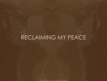 RECLAIMING MY PEACE