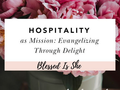 Hospitality as Mission: Evangelizing through Delight