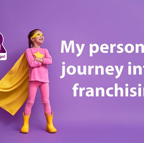 My Journey in to franchising