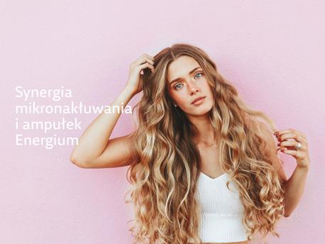 Mikronakłuwanie i ampułki Energium dla gęstych włosów