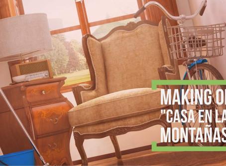 """MAKING OF: """"CASA EN LAS MONTAÑAS"""""""