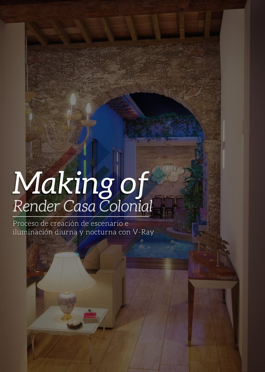"MAKING OF: ""RENDER FOTORREALISTA"" RESTAURACIÓN DE CASA COLONIAL EN CARTAGENA DE INDIAS"