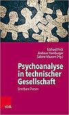 Frick Hamburger Maasen (Hrsg.) Psychoanalyse in technischer Gesellschaft (Vandenhoeck & Ruprecht, 2019)