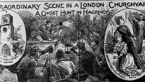 Victorian Ghost Vigilantes: The Hackney Ghost Hunt of 1895