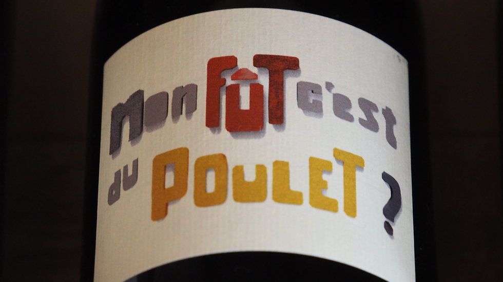 """Château d'Or et de Gueules, Cuvée """"Mon fût c'est du Poulet"""", 2017"""