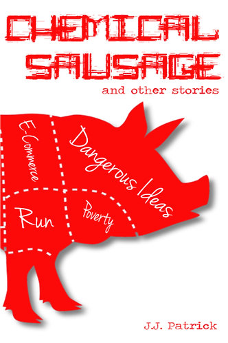 Chemical Sausage and other stories