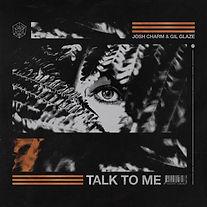 Josh Charm & Gil Glaze - Talk To Me.jpg