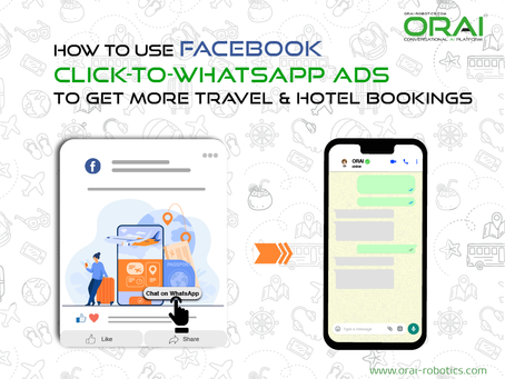How To Use Facebook Click-to-WhatsApp Ads To Get More Travel & Hotel Bookings