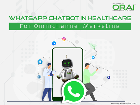 WhatsApp Chatbot In Healthcare For Omnichannel Marketing In 2021 - A Necessity More Than Trend