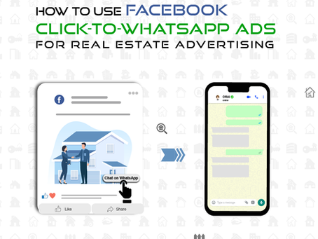 How To Use Facebook Click-To-WhatsApp Ads For Real Estate Advertising
