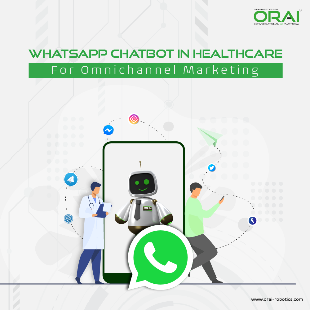 ORAI's AI Chatbot in healthcare for omnichannel marketing