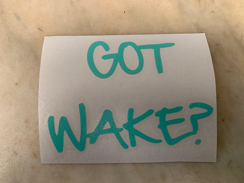 Got Wake Decal