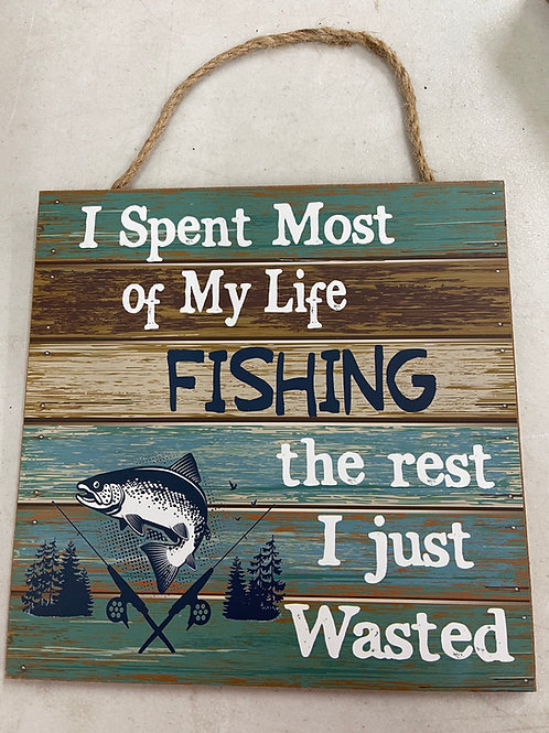 Life Fishing/Rest Wasted Sign