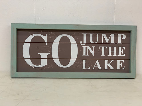 Distressed Go Jump in the Lake Sign
