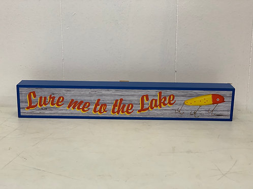 Lure Me to the Lake Sign