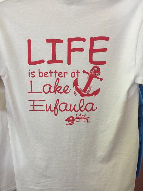 Lake Life Is Better At Lake Eufaula T-Shirt