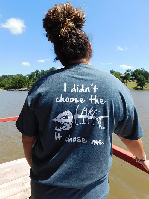 Lake Life It Chose Me T-Shirt