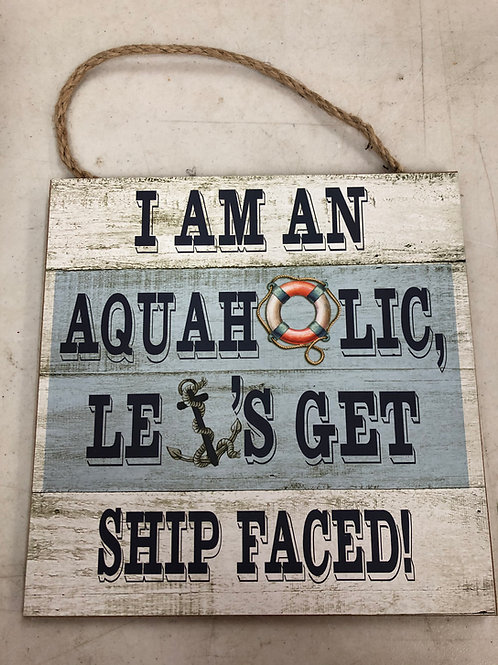 Aquaholic/Ship Face Small Sign