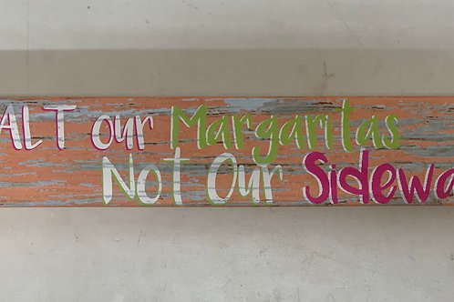 We Salt our Margarita's Sign