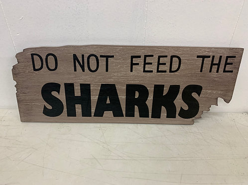 Do Not Feed the Sharks Sign