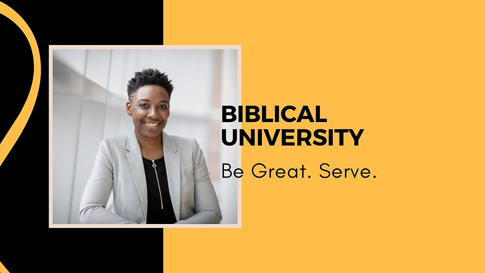 Biblical University - Be Great. Serve..j