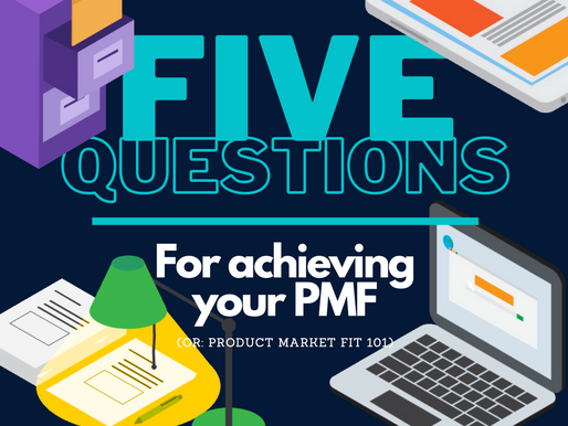 5 questions for achieving your Product Market Fit