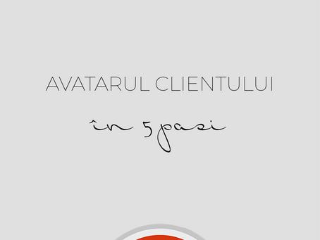 Avatarul clientului în 5 pași