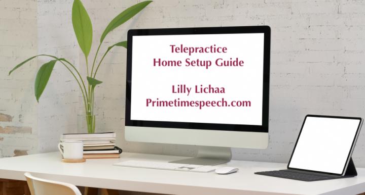 Desktop computer. Text telepractice home setup guide. primetimespeech.com