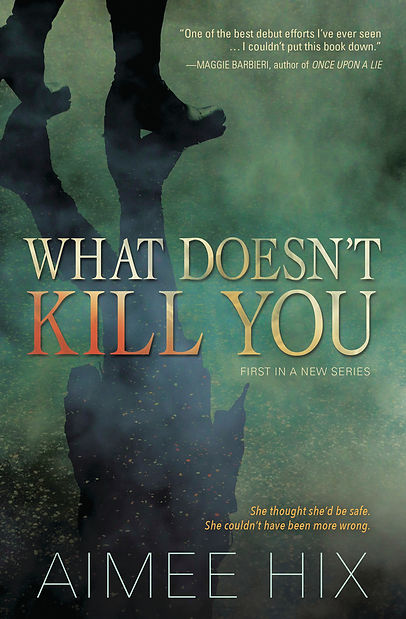 cover for the mystery novel, What Doesn't Kill You