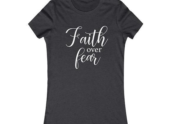 Faith over Fear Womens Tee