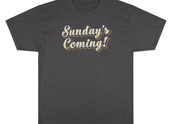 Sunday's Coming - Champion T-Shirt