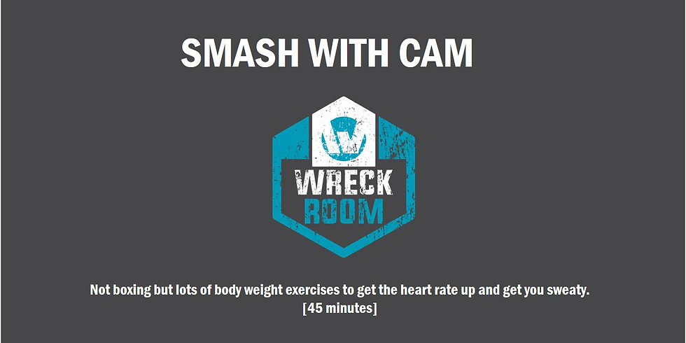 SMASH with Cam Tues 12 April 2020