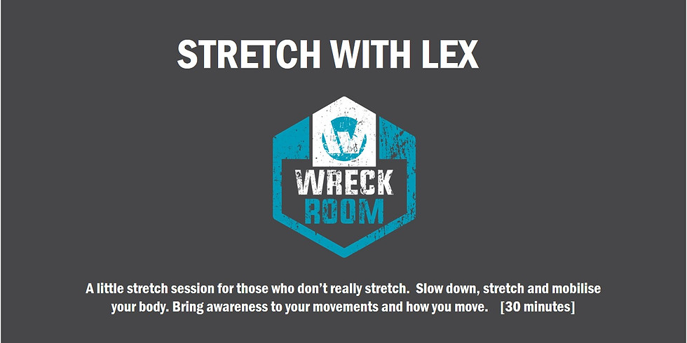 STRETCH with Lex Wed 13 May 2020