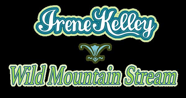 """Irene Kelley - """"Wild Mountain Stream"""""""