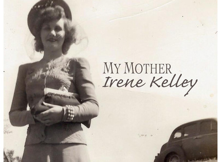 """My Mother"" by Irene Kelley"