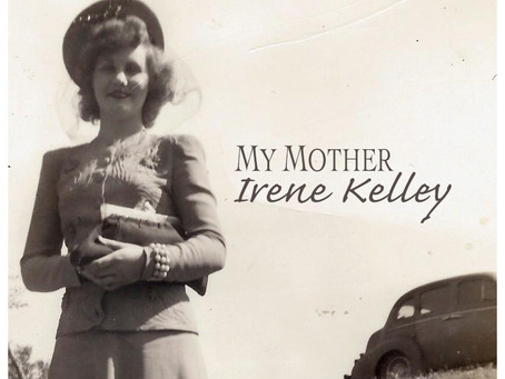 """My Mother"" by Irene Kelley"