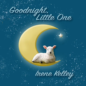 """NEW! """"Goodnight, Little One"""" Original Acoustic Lullabies from Irene Kelley  Available for"""