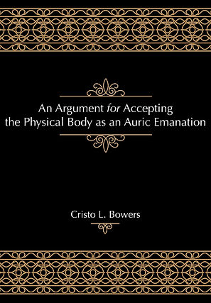 COVER An Argument for Accepting the Physical Body as an Auric Emanation.jpg