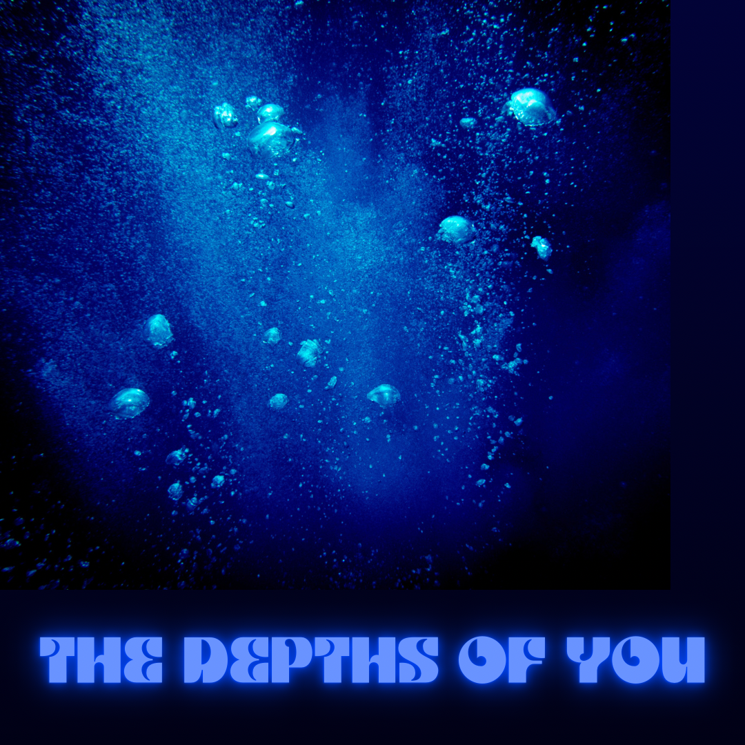 The Depths of You