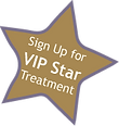 Sign up for VIP Star Treatment